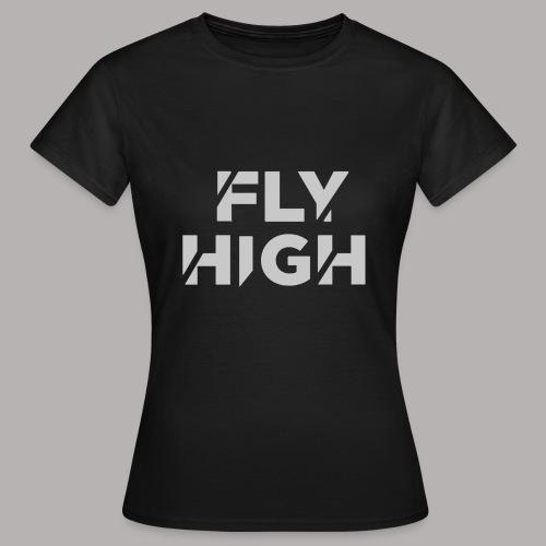 Fly High - Frauen T-Shirt