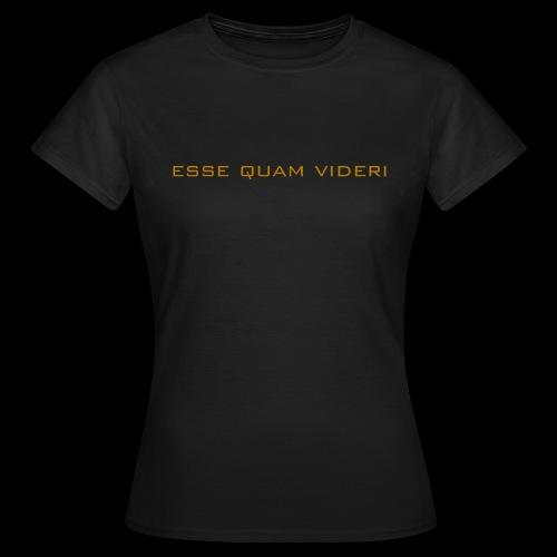 Esse Quam Videri - bronze - Women's T-Shirt