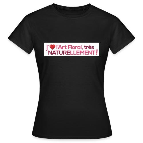j'aime l'art floral coeur rouge - T-shirt Femme