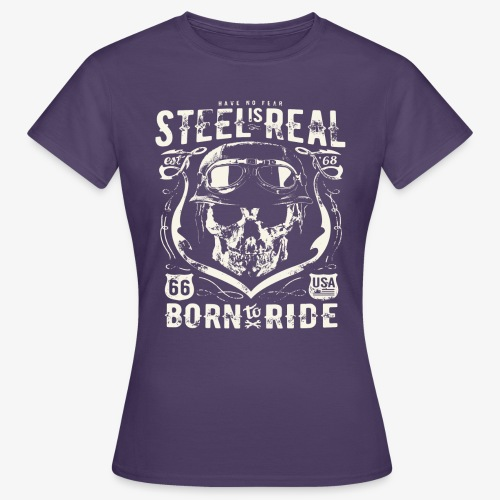 Have No Fear Is Real Born To Ride est 68 - Women's T-Shirt