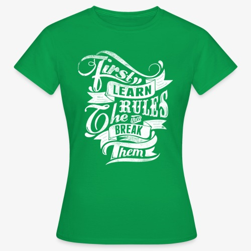 First Learn Rules - Women's T-Shirt
