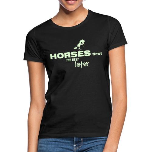 horsesfirst2 - Frauen T-Shirt
