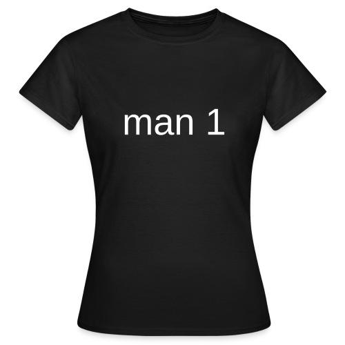 Man 1 - Vrouwen T-shirt