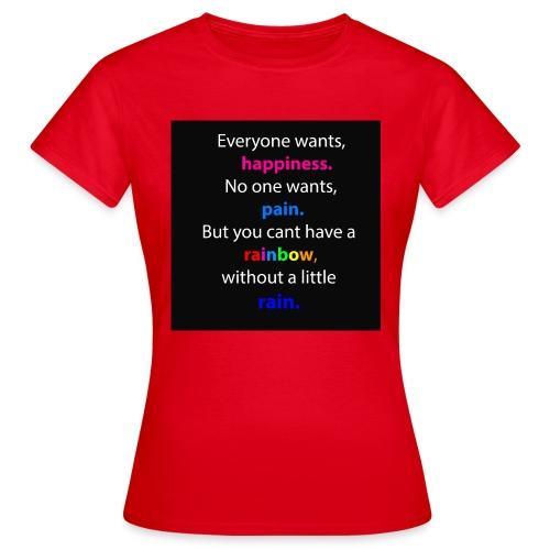 Everyone wants, happiness - Frauen T-Shirt