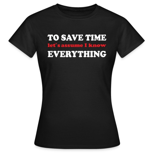 to save time - T-shirt dam