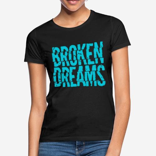 geplatzte Träume - Frauen T-Shirt