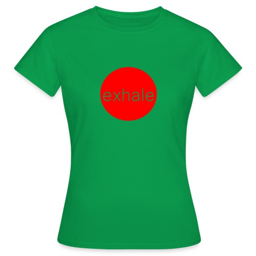 exhale - Women's T-Shirt
