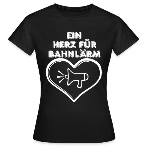Ein Herz für Bahnlärm - Frauen T-Shirt