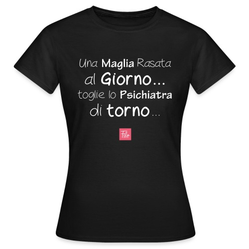 Una maglia rasata al giorno - Maglietta da donna