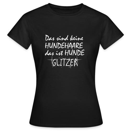 Hundeglitzer - Frauen T-Shirt