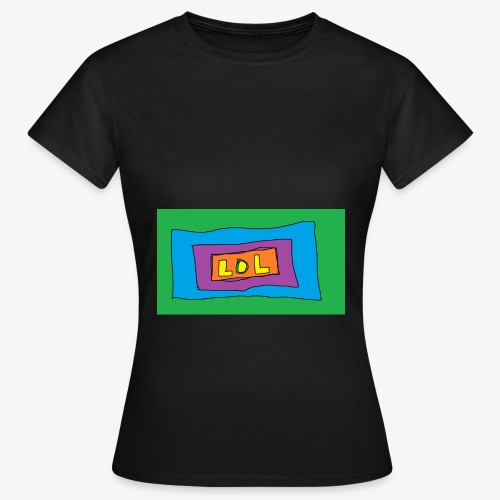LOL is a word that i say all day - T-shirt dam