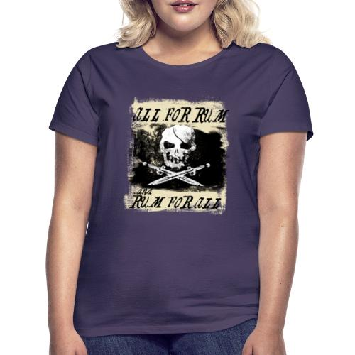 All For Rum and Rum For All - T-shirt dam
