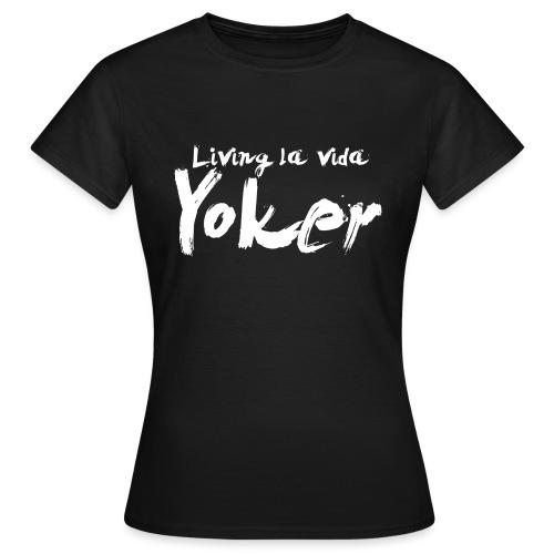 Living La Vida Yoker - Women's T-Shirt