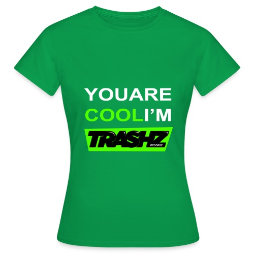 yourecoolthisrt test2 white green png - Women's T-Shirt