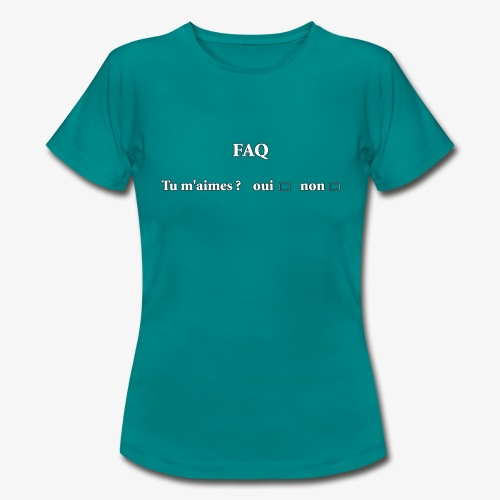 FAQ tu m aimes ? oui non - T-shirt Femme