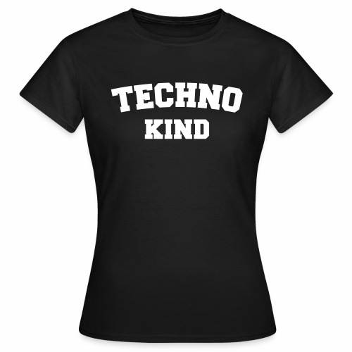 Techno Kind - Frauen T-Shirt