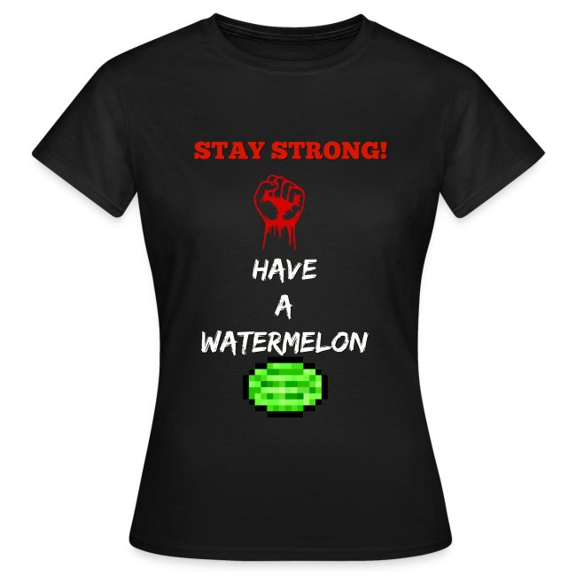 stay strong have a watermelon t shirt