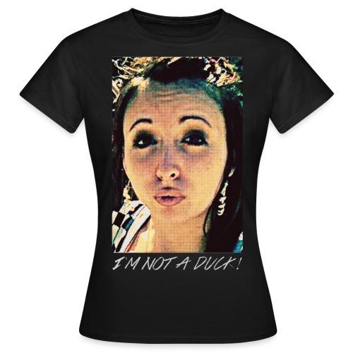 I m not a duck couleur - T-shirt Femme