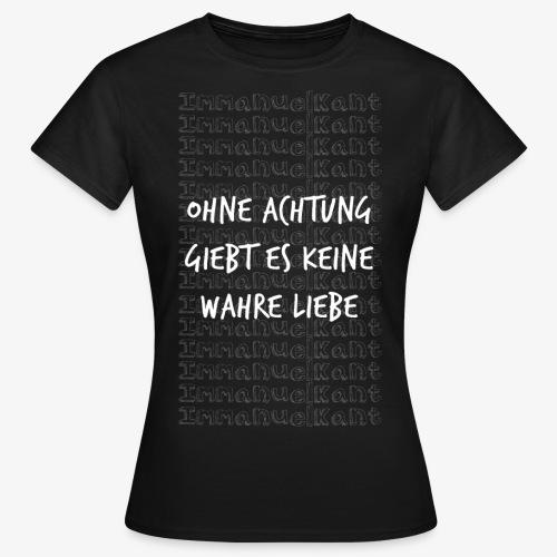 Liebe Immanuel Kant Zitat Spruch Geschenk Idee - Frauen T-Shirt