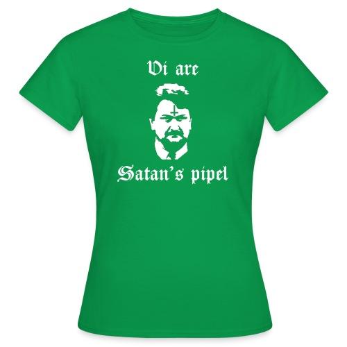 Vi are Satan's pipel - T-shirt dam