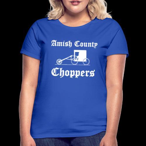 Amish County Choppers - Women's T-Shirt