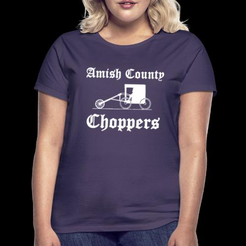 Amish County Choppers - Women's T-Shirt