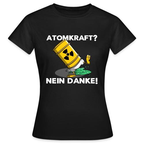 Atomkraft - Nein Danke - Frauen T-Shirt