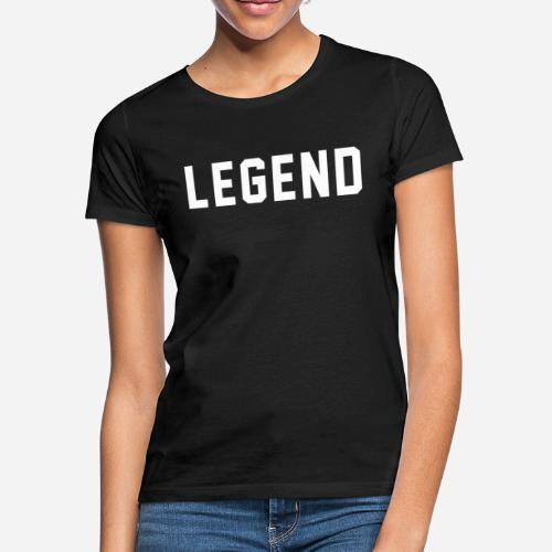 Legend - Frauen T-Shirt