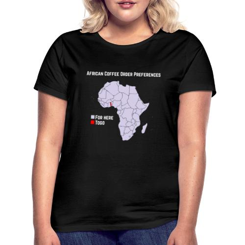 African Coffee Order Preferences - Frauen T-Shirt