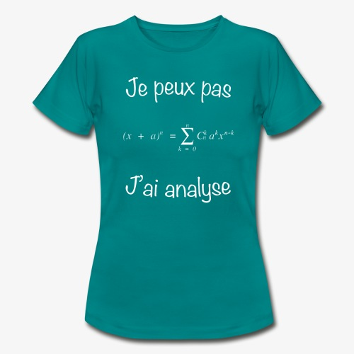 Je peux pas, j'ai analyse - Frauen T-Shirt