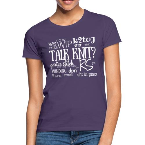 Talk Knit ?, white - Women's T-Shirt