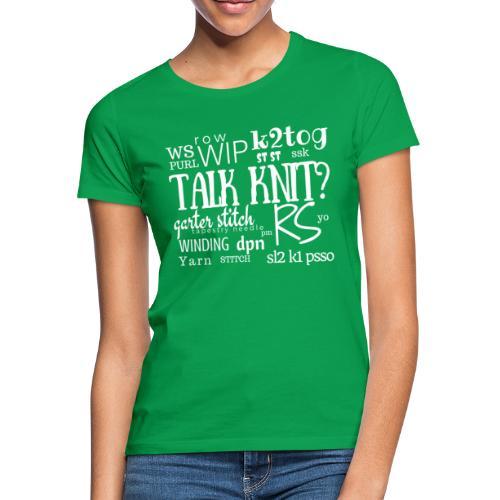 Talk Knit ?, white - Women's T-Shirt