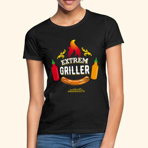 Extremgriller - Frauen T-Shirt