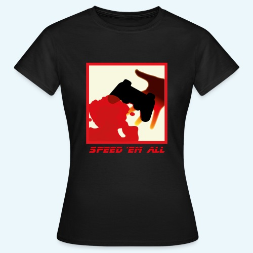 Speed em all 4x png - T-shirt Femme