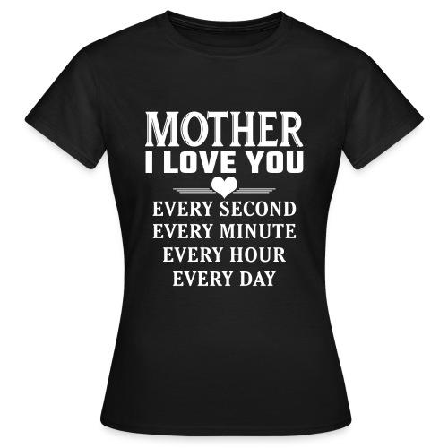 I Love You Mother - Women's T-Shirt