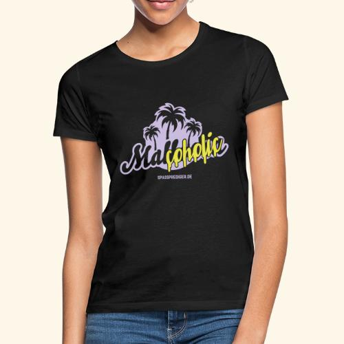 Malcoholic - Frauen T-Shirt