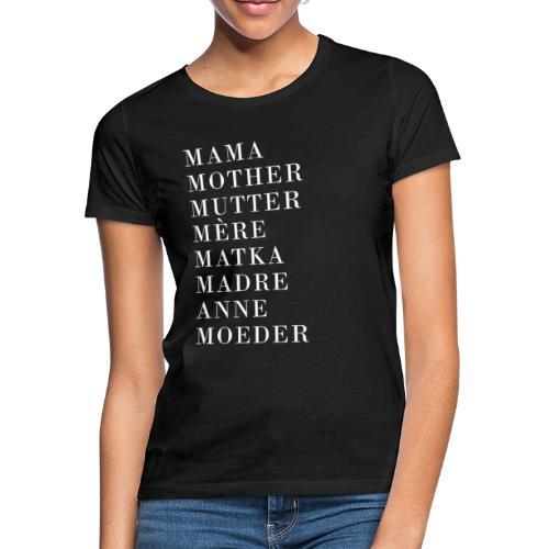 Mutter International in verschiedenen Sprachen - Frauen T-Shirt