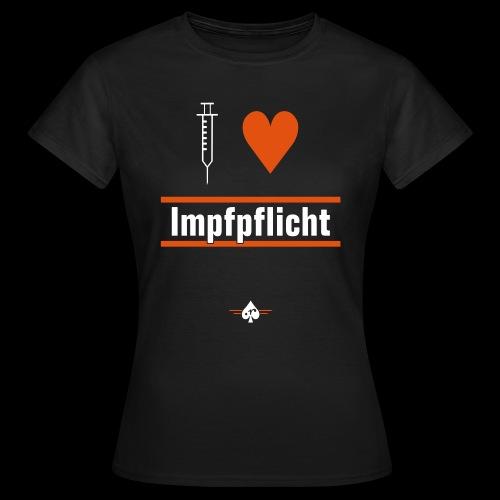 I ♥ Impfpflicht - Frauen T-Shirt