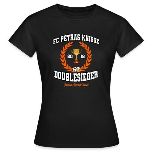 FC Petras Knigge Doublesieger 2k18 Style - Frauen T-Shirt