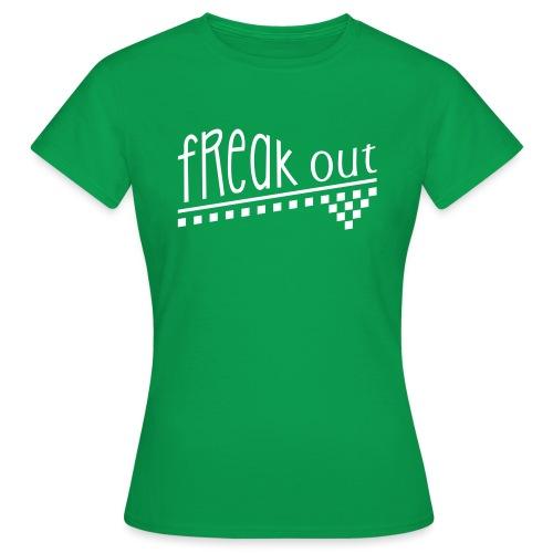 FREAK OUT - Frauen T-Shirt