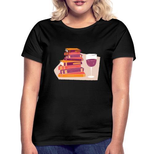 Bücher und Wein - Frauen T-Shirt