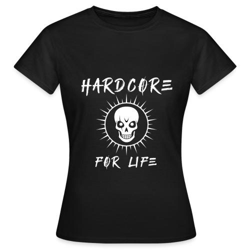 H4rdcore For Life - Women's T-Shirt
