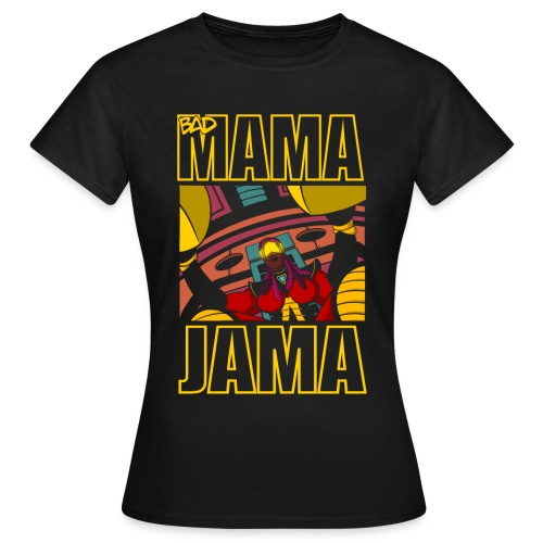 BAD MAMA JAMA - T-shirt Femme