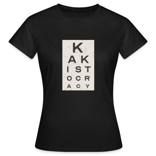 Kakistocracy - Women's T-Shirt
