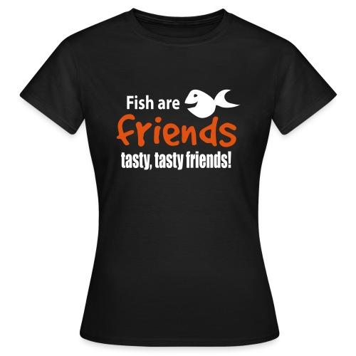Fisk er venner - T-skjorte for kvinner