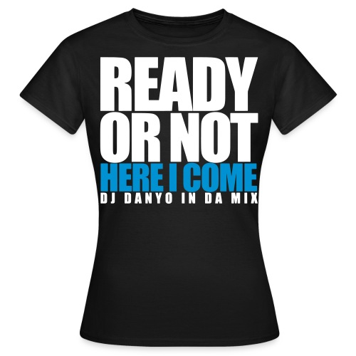 ready A3 - Frauen T-Shirt