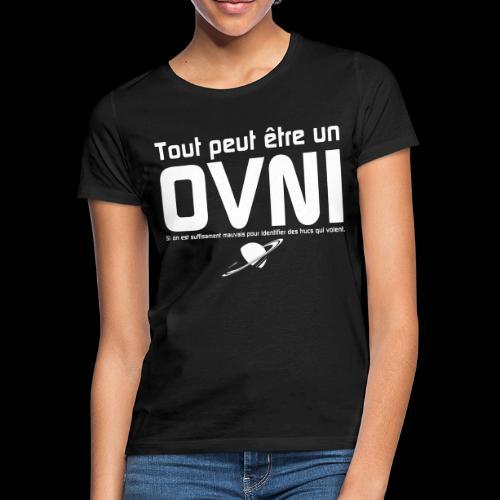 Tout est OVNI - T-shirt Femme