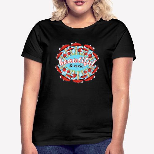 Fliegenpilz - Beautiful & toxic - Frauen T-Shirt