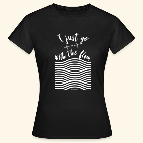 Go with the Flow - Vrouwen T-shirt