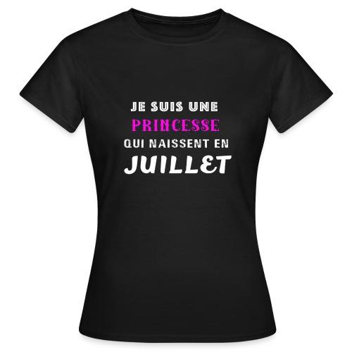 je suis une princesse qui naissent juillet - T-shirt Femme